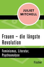Frauen – die längste Revolution - Feminismus, Literatur, Psychoanalyse
