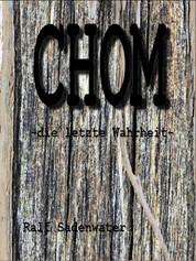 Chom - Die letzte Wahrheit