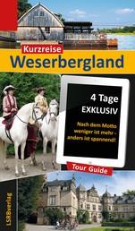 Kurzreise Weserbergland - 4 Tage EXKLUSIV - Nach dem Motto weniger ist mehr - anders ist spannend!