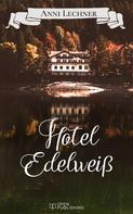 Anni Lechner: Hotel Edelweiß