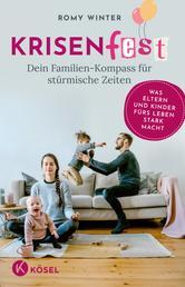 Krisenfest - Das Resilienzbuch für Familien - Was Eltern und Kinder fürs Leben stark macht - Auf Basis neuester wissenschaftlicher Erkenntnisse