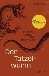 Der Tatzelwurm - Porträt eines Alpenphantoms