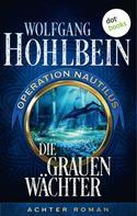 Wolfgang Hohlbein: Die grauen Wächter: Operation Nautilus - Achter Roman ★★★★★