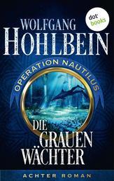 Die grauen Wächter: Operation Nautilus - Achter Roman