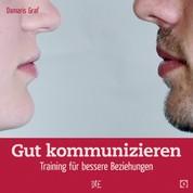 Gut kommunizieren - Training für bessere Beziehungen