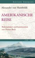 Alexander von Humboldt: Amerikanische Reise 1799-1804
