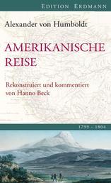 Amerikanische Reise 1799-1804 - Rekonstruiert und kommentiert von Hanno Beck