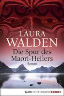 Laura Walden: Die Spur des Maori-Heilers ★★★★