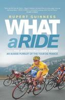 Rupert Guinness: What a Ride