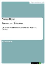"""Erasmus von Rotterdam - Das Gewalt- und Kriegsverständnis in der """"Klage des Friedens"""""""