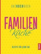 Anne Beck: Familienküche - Das Kochbuch ★★★