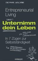 Dietmar Grichnik: Entrepreneurial Living - Unternimm dein Leben ★★★