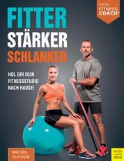 Fitter - Stärker - Schlanker - Hol dir dein Fitnessstudio nach Hause!