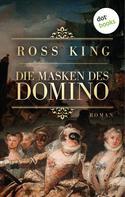 Ross King: Die Masken des Domino