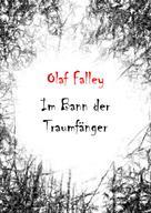 Olaf Falley: Im Bann der Traumfänger