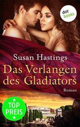 Das Verlangen des Gladiators - Roman