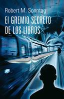 Robert M. Sonntag: El Gremio Secreto de los Libros