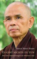 Thich Nhat Hanh: Es gibt nichts zu tun