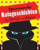 Katrin Höller: Spannende Rategeschichten für Groß und Klein ★★★★