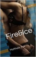 Allie Kinsley: Fire&Ice 11 - Matthew Fox ★★★★★