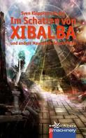 Sven Klöpping: Im Schatten von Xibalba