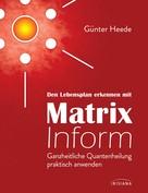 Günter Heede: Den Lebensplan erkennen mit Matrix Inform ★★★★