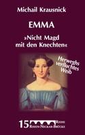"""Michail Krausnick: Emma """"Nicht Magd mit den Knechten"""""""