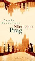 Lenka Reinerová: Närrisches Prag ★★