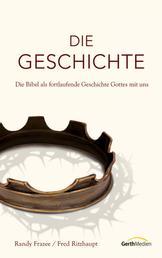 Die Geschichte - Die Bibel als fortlaufende Geschichte Gottes mit uns.