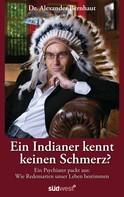 Alexander Bernhaut: Ein Indianer kennt keinen Schmerz? ★★★