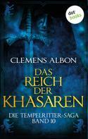 Clemens Albon: Die Tempelritter-Saga - Band 10: Das Reich der Khasaren ★★★★