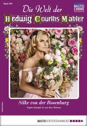 Die Welt der Hedwig Courths-Mahler 508 - Liebesroman - Silke von der Rosenburg