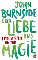 John Burnside: Über Liebe und Magie – I Put a Spell on You ★★