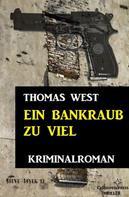Thomas West: Ein Bankraub zu viel