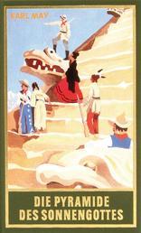 Die Pyramide des Sonnengottes - Roman, Band 52 der Gesammelten Werke