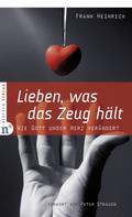 Frank Heinrich: Lieben, was das Zeug hält ★★★★★