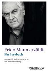 Frido Mann erzählt - Ein Lesebuch