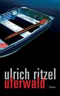 Ulrich Ritzel: Uferwald ★★★★