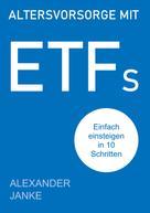 Alexander Janke: Altersvorsorge mit ETFs