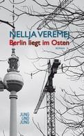 Nellja Veremej: Berlin liegt im Osten ★★★★
