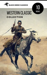 Western Classic Collection: Cabin Fever, Heart of the West, Good Indian, Riders of the Purple Sage... (Black Horse Classics)