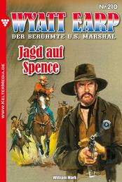 Wyatt Earp 210 – Western - Jagd auf Spence