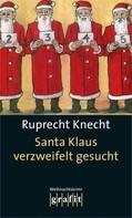 Ruprecht Knecht: Santa Klaus verzweifelt gesucht ★★★