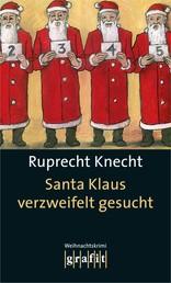 Santa Klaus verzweifelt gesucht - Ein Weihnachtskrimi