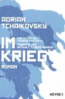 Adrian Tchaikovsky: Im Krieg
