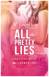 Erkenne mich - All The Pretty Lies 1 - Roman