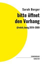 bitte öffnet den Vorhang - @milch_honig 2019-2009