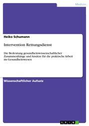 Intervention Rettungsdienst - Die Bedeutung gesundheitswissenschaftlicher Zusammenhänge und Ansätze für die praktische Arbeit im Gesundheitswesen