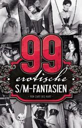 99 erotische S/M-Fantasien - Von Zart bis Hart