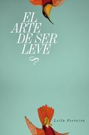 Leila Ferreira: El arte de ser leve